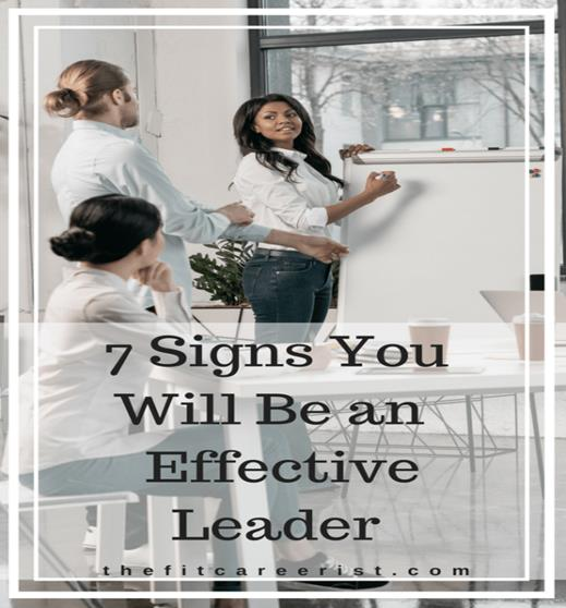 7 Signs You Will Be an Effective Leader